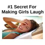 How to make a girl laugh secret